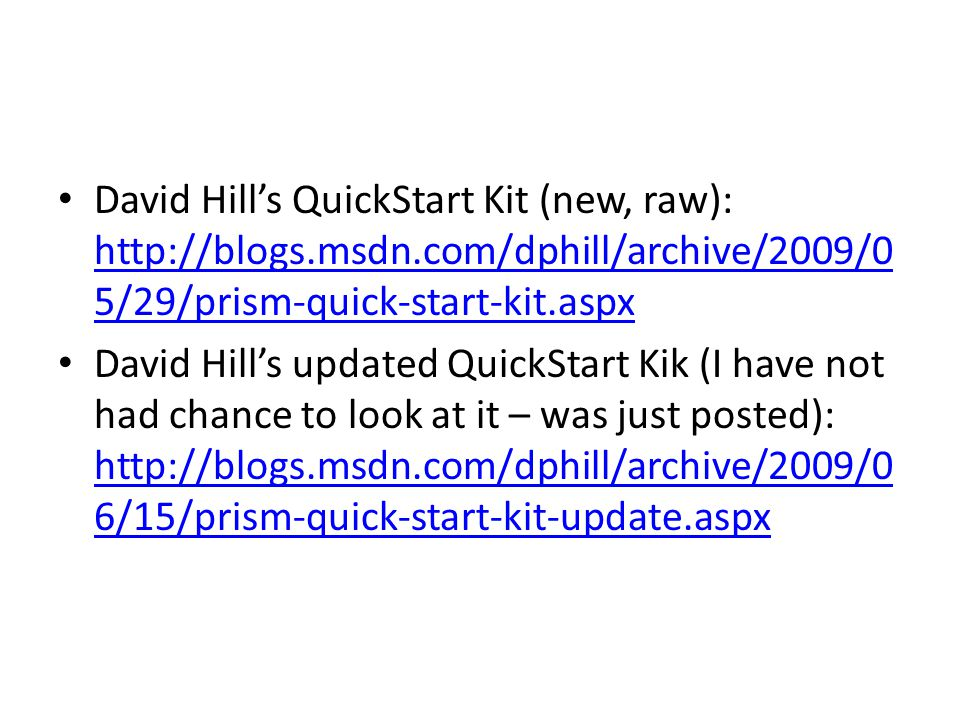 David Hill's QuickStart Kit (new, raw): http://blogs. msdn