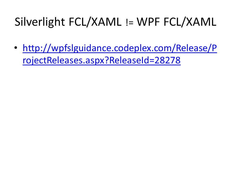 Silverlight FCL/XAML != WPF FCL/XAML
