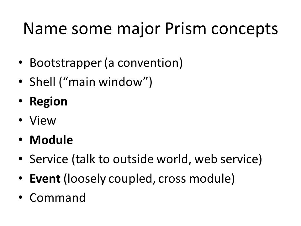 Name some major Prism concepts