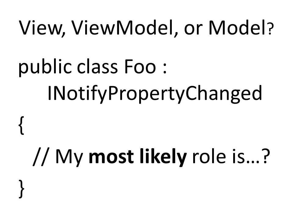 View, ViewModel, or Model