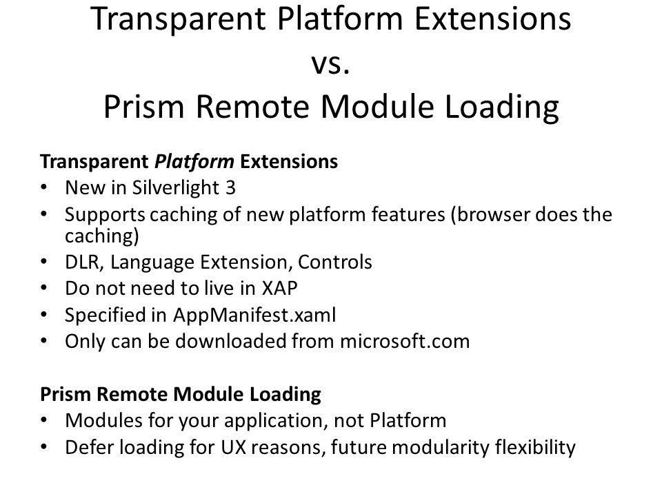 Transparent Platform Extensions vs. Prism Remote Module Loading