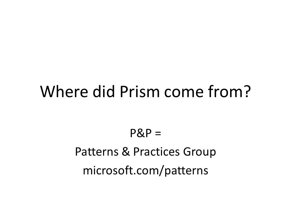 Where did Prism come from