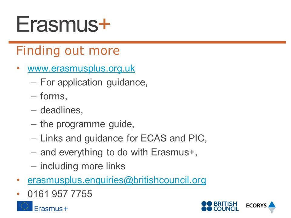 Finding out more www.erasmusplus.org.uk For application guidance,