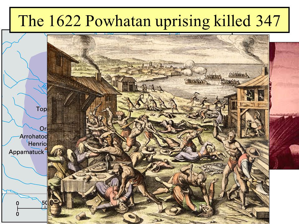 The 1622 Powhatan uprising killed 347