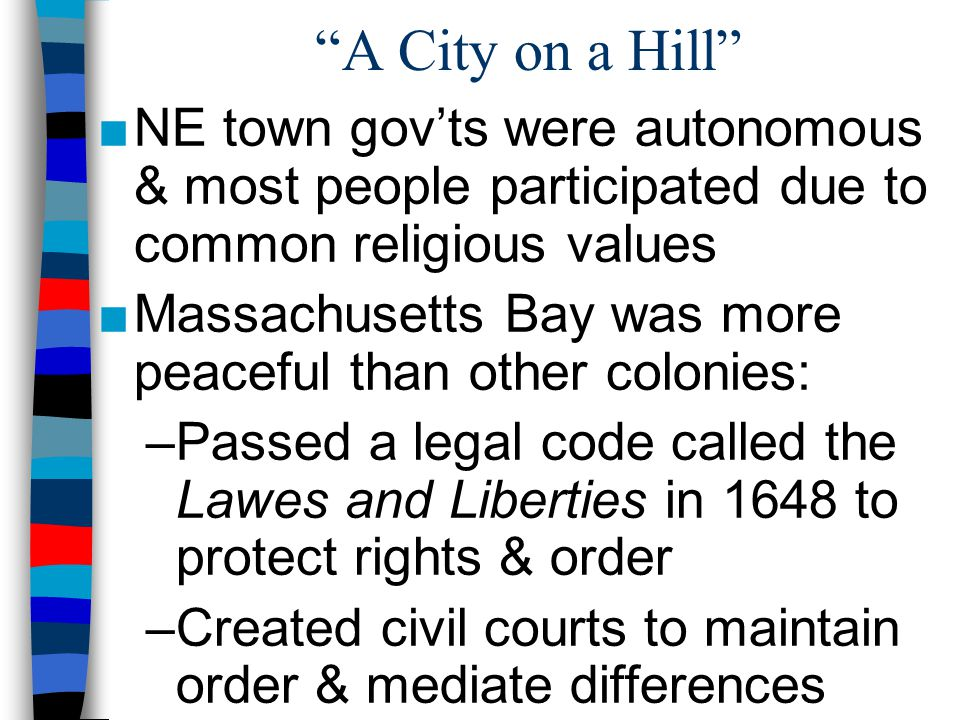 A City on a Hill NE town gov'ts were autonomous & most people participated due to common religious values.