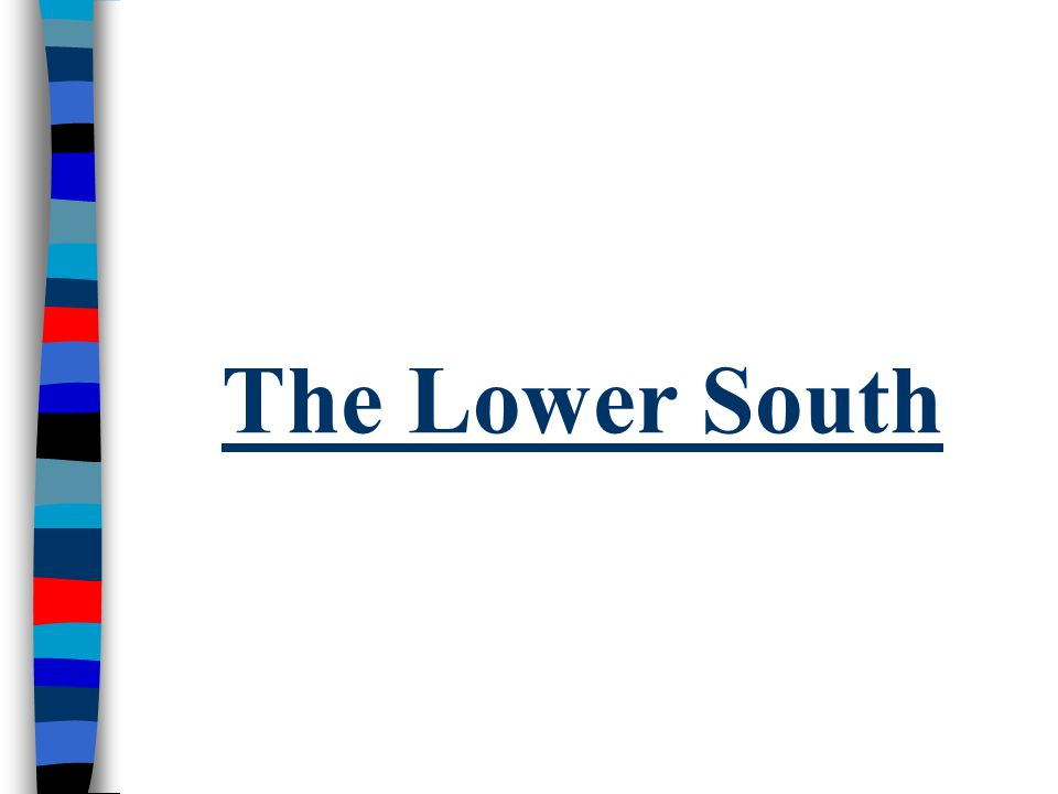 The Lower South