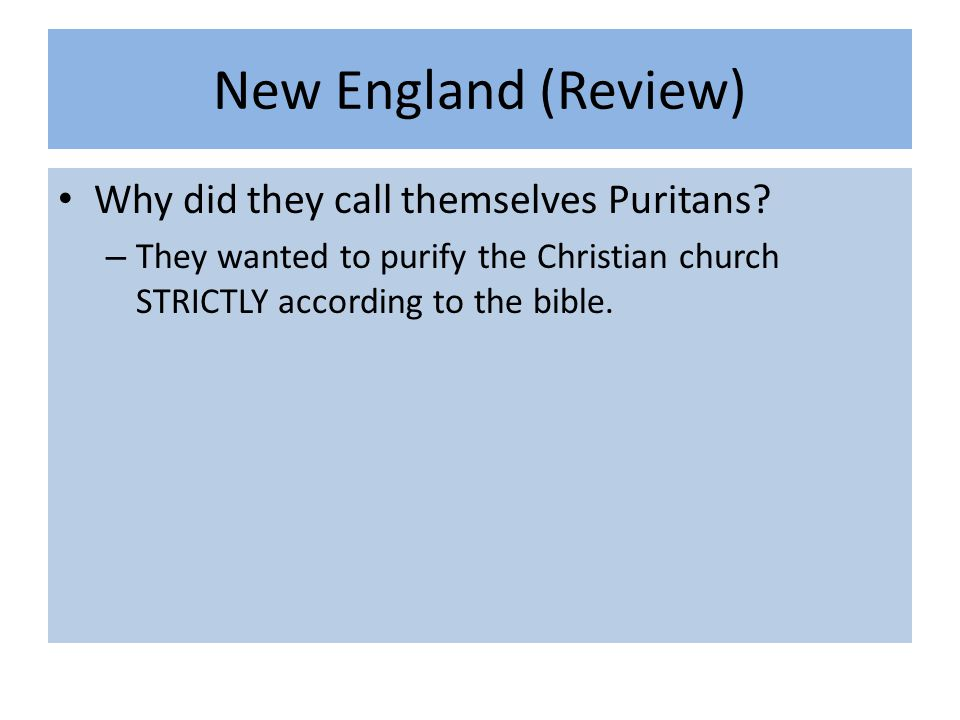 New England (Review) Why did they call themselves Puritans