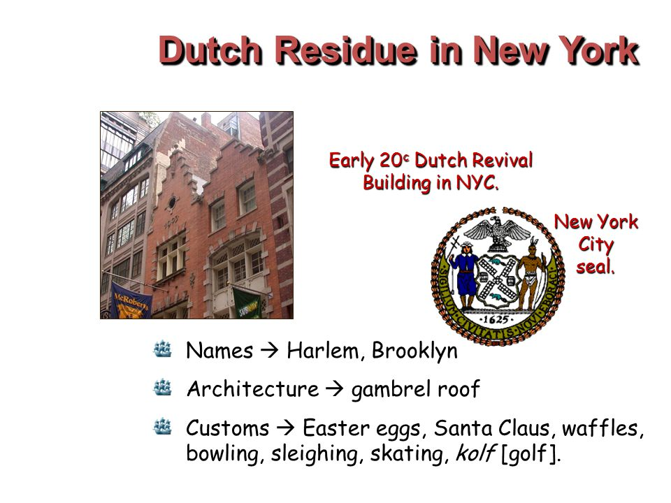 Dutch Residue in New York