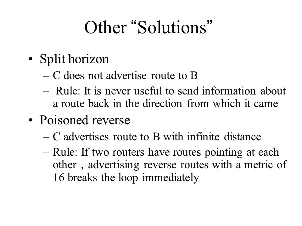 Other Solutions Split horizon Poisoned reverse