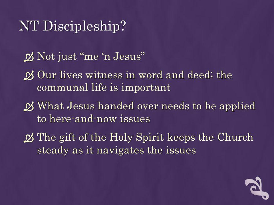 NT Discipleship Not just me 'n Jesus