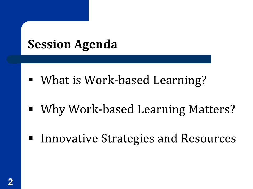 What is Work-based Learning Why Work-based Learning Matters