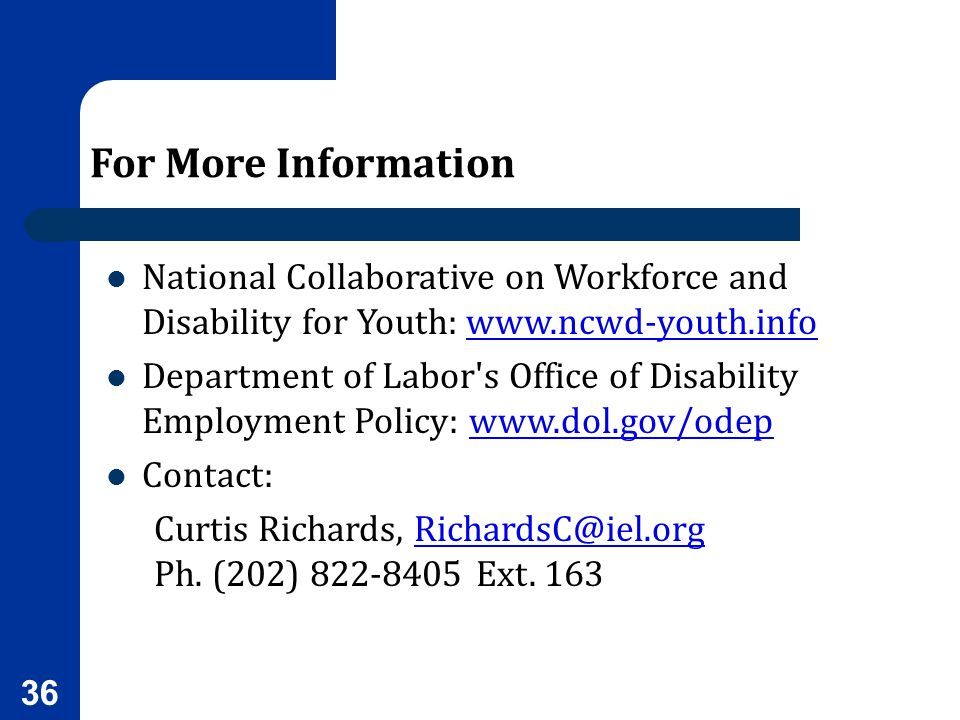 For More Information National Collaborative on Workforce and Disability for Youth: www.ncwd-youth.info.