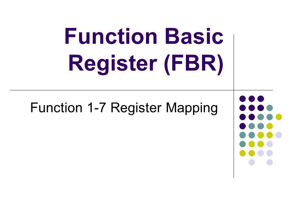 Function Basic Register (FBR)