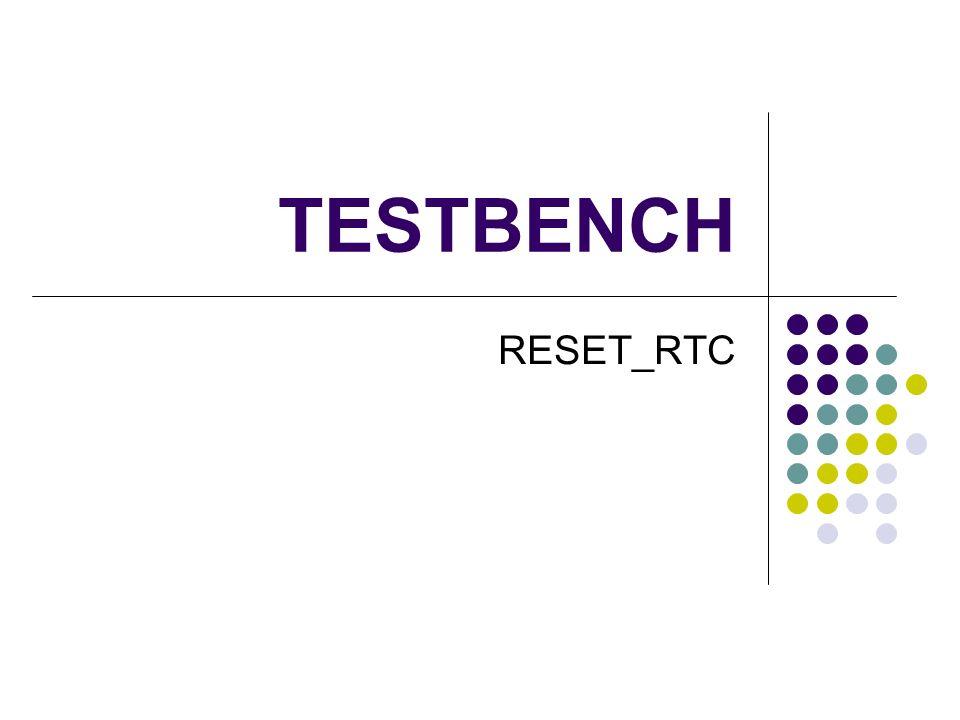 TESTBENCH RESET_RTC