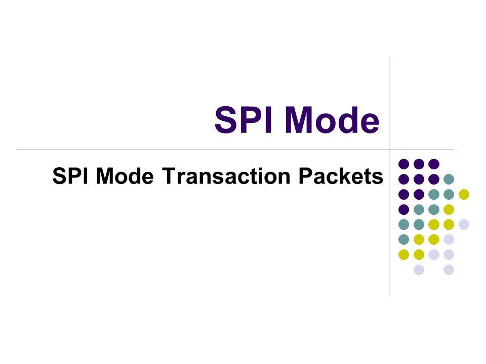 SPI Mode Transaction Packets