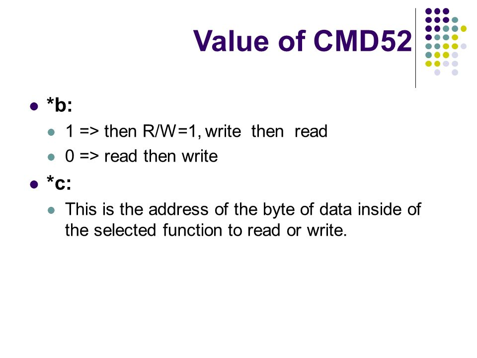 Value of CMD52 *b: *c: 1 => then R/W=1, write then read