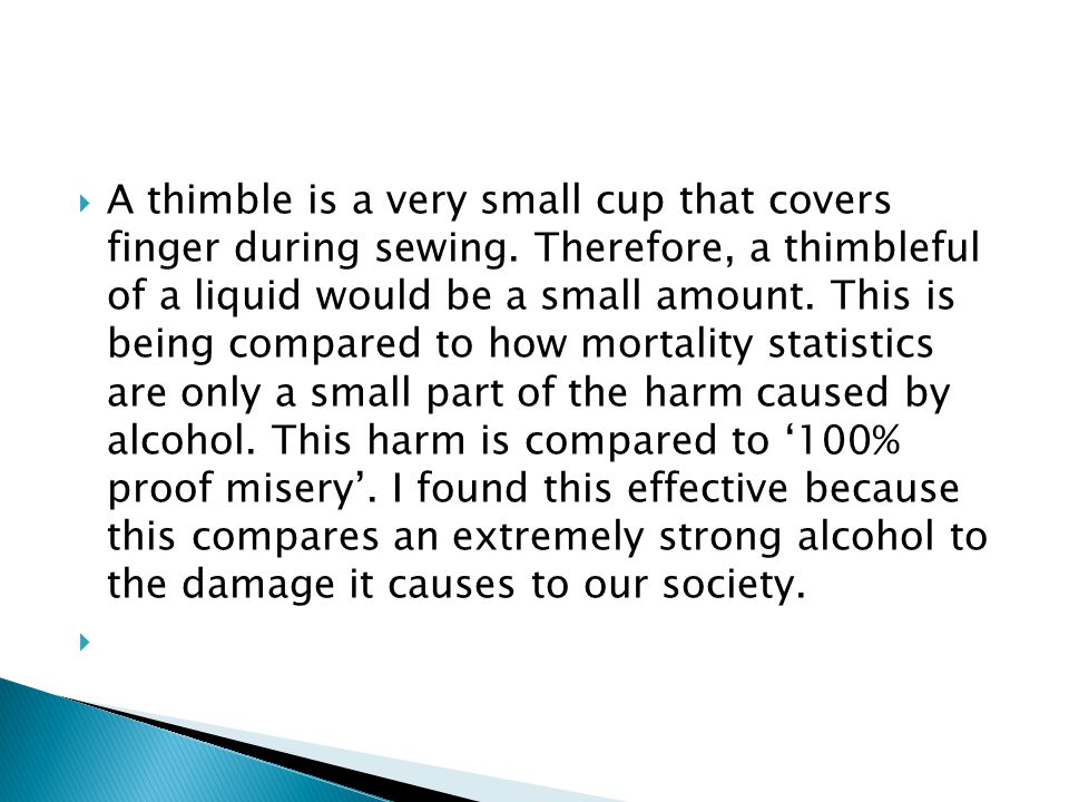 A thimble is a very small cup that covers finger during sewing