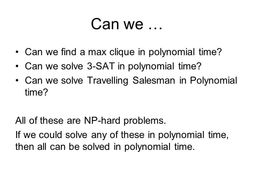 Can we … Can we find a max clique in polynomial time