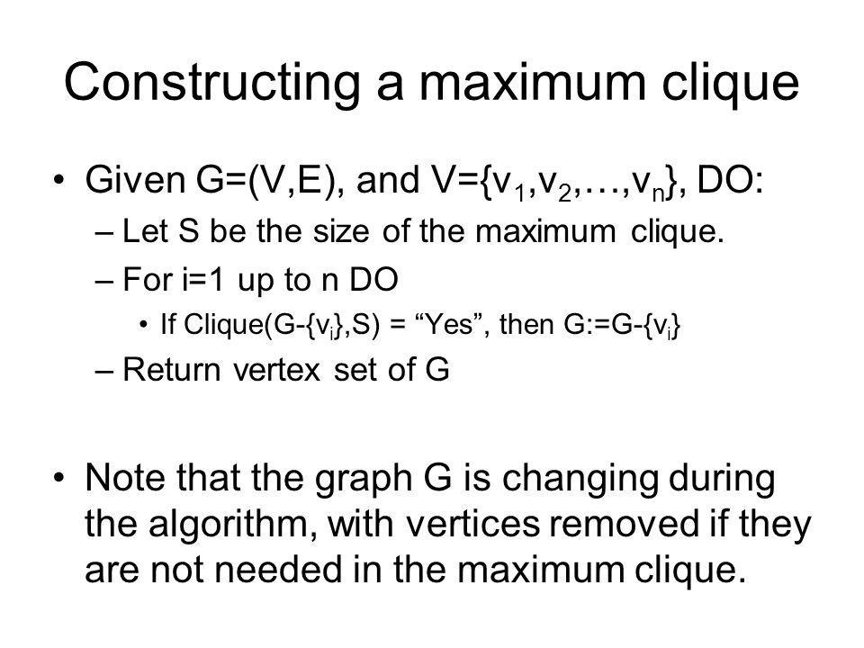 Constructing a maximum clique