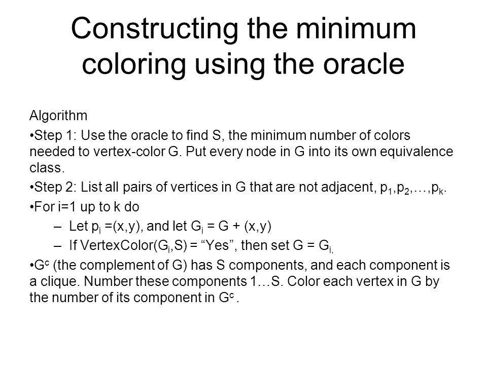 Constructing the minimum coloring using the oracle