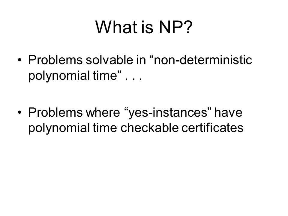 What is NP Problems solvable in non-deterministic polynomial time . . .