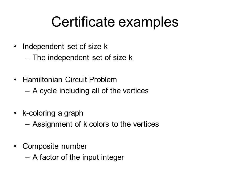 Certificate examples Independent set of size k