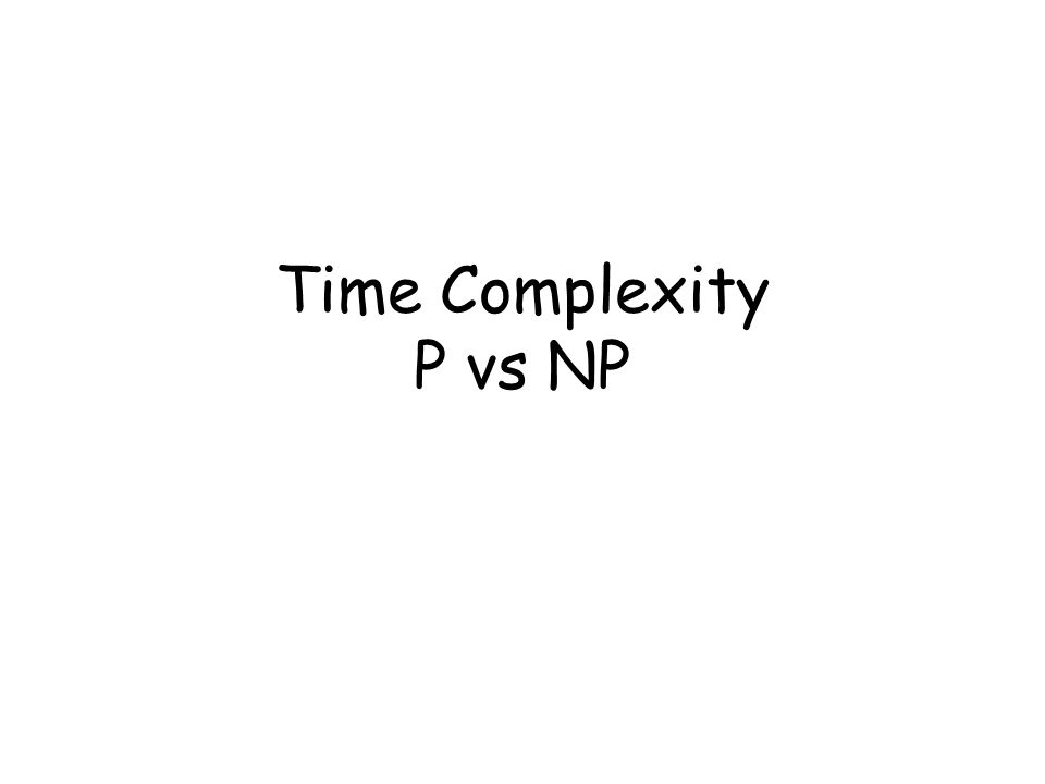 Time Complexity P vs NP
