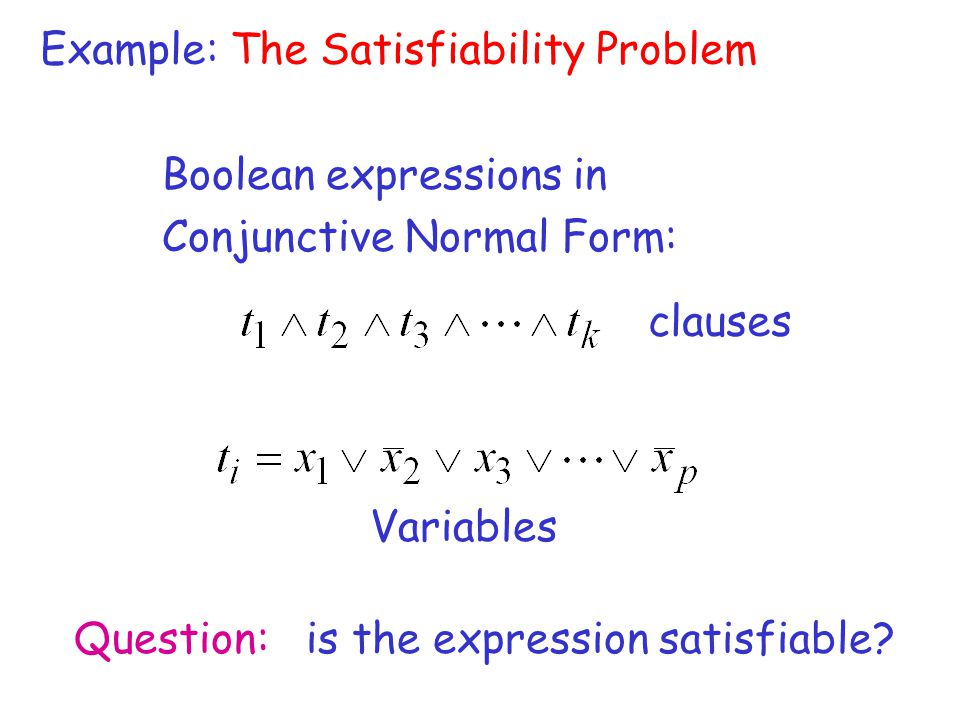 Example: The Satisfiability Problem