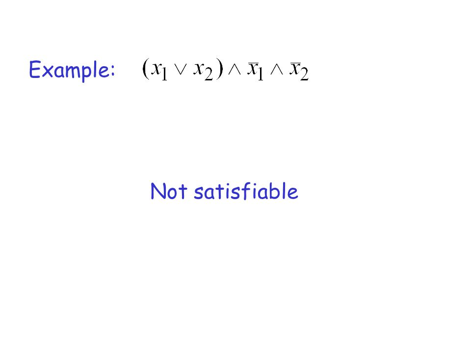 Example: Not satisfiable