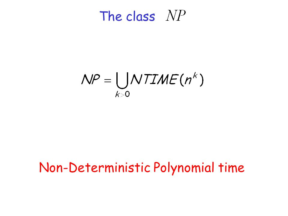 The class Non-Deterministic Polynomial time