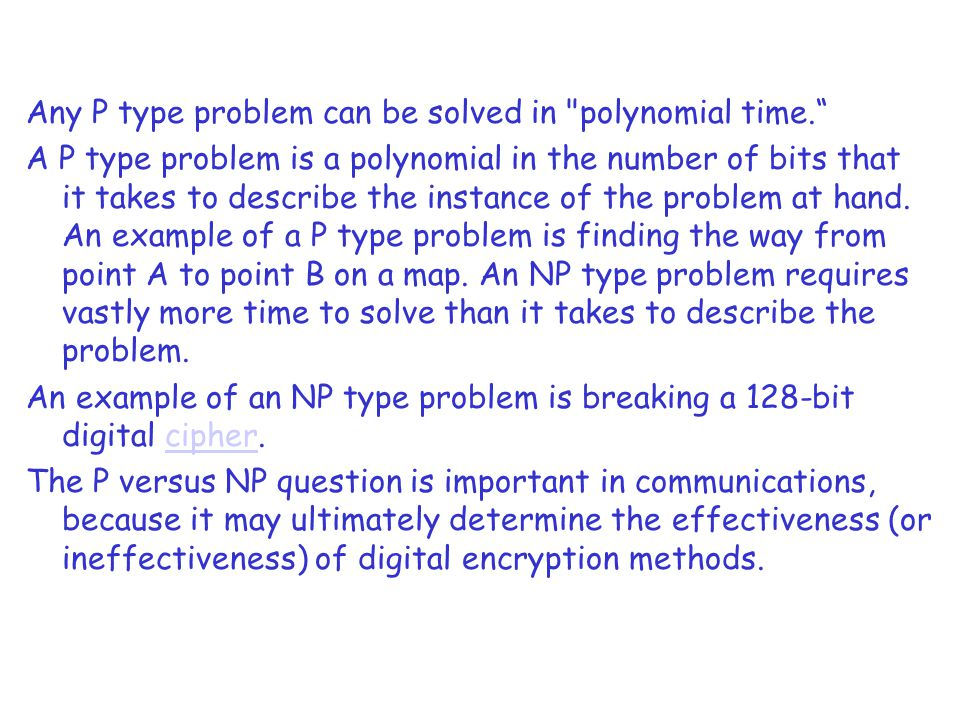 Any P type problem can be solved in polynomial time