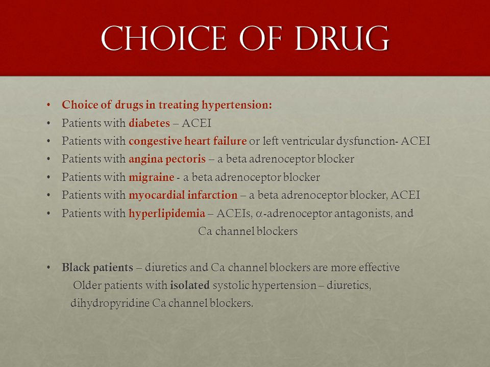 Choice of drug Choice of drugs in treating hypertension: