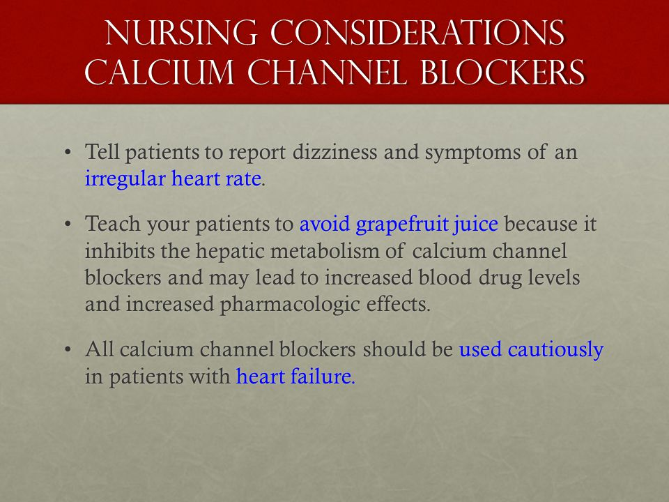Nursing Considerations calcium channel blockers