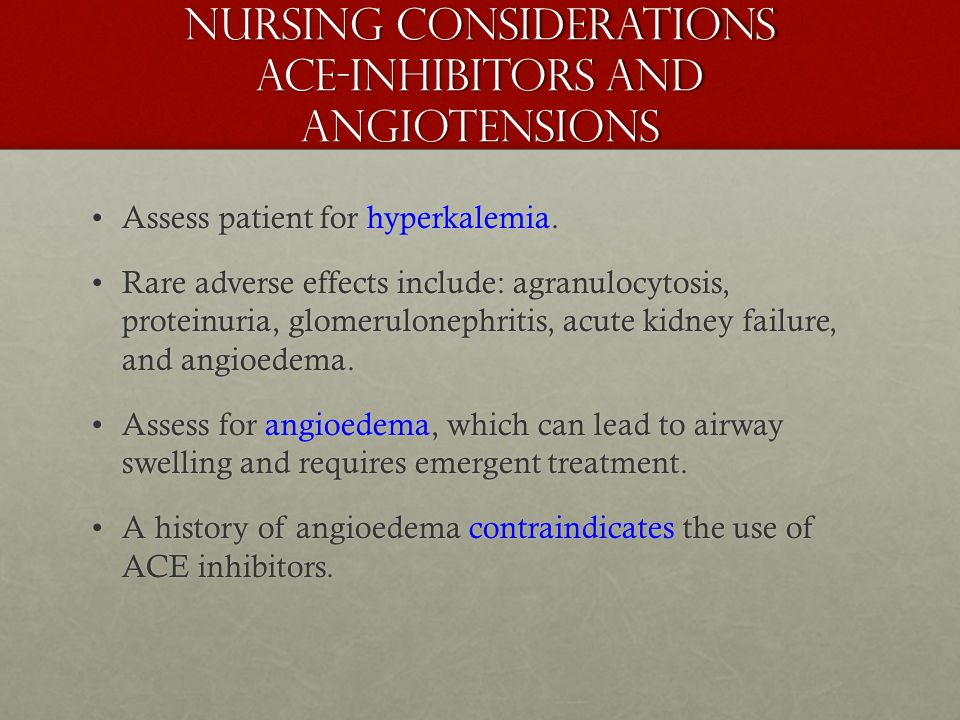 Nursing Considerations ACE-Inhibitors and angiotensions