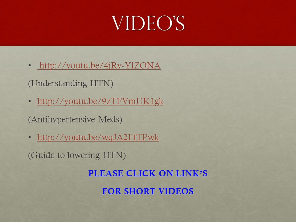Video's http://youtu.be/4jRy-YlZONA (Understanding HTN)