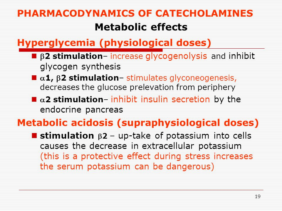 Metabolic effects PHARMACODYNAMICS OF CATECHOLAMINES