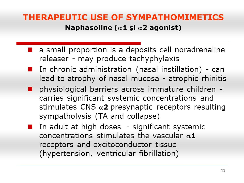 THERAPEUTIC USE OF SYMPATHOMIMETICS Naphasoline (1 şi 2 agonist)