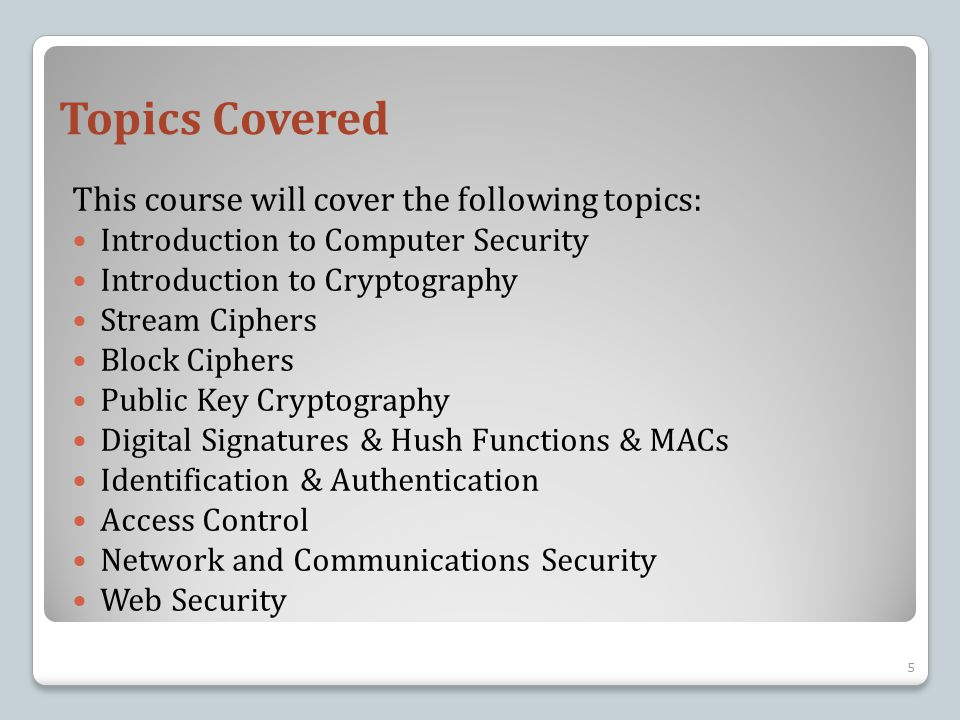 Topics Covered This course will cover the following topics:
