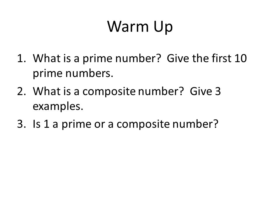 Warm Up What is a prime number Give the first 10 prime numbers.