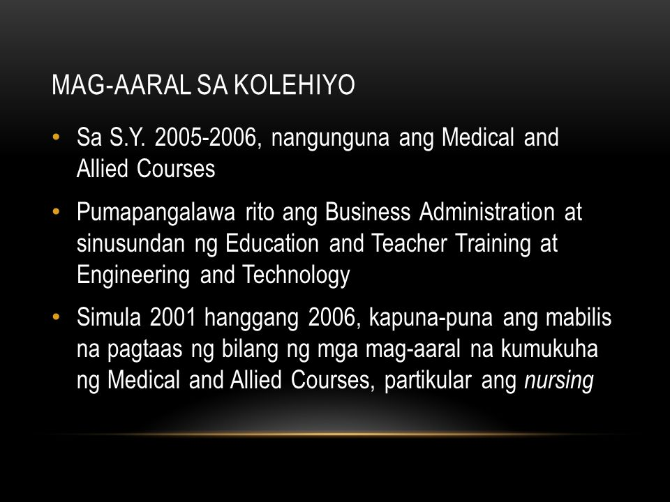 Mag-aaral sa kolehiyo Sa S.Y. 2005-2006, nangunguna ang Medical and Allied Courses.