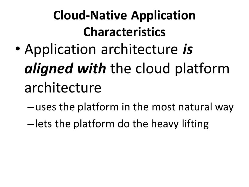 Cloud-Native Application Characteristics