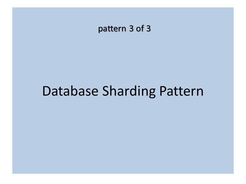 Database Sharding Pattern