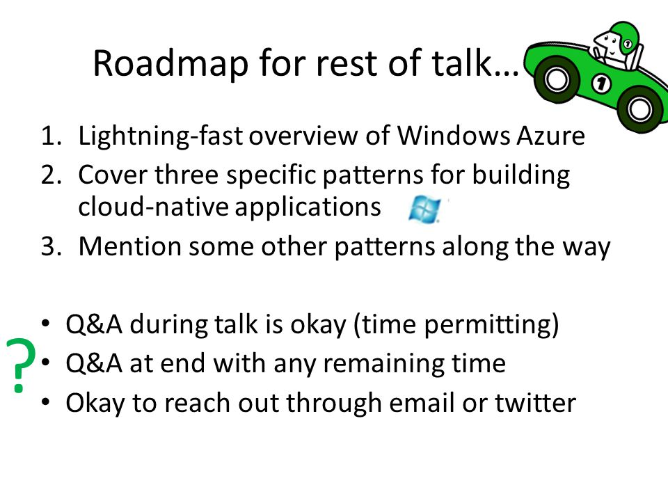 Roadmap for rest of talk… …