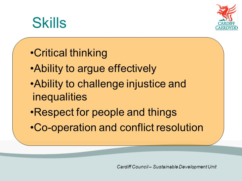 Skills Critical thinking Ability to argue effectively