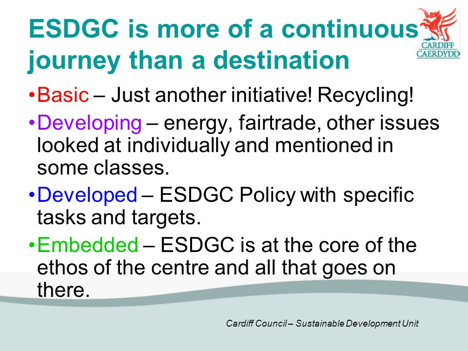 ESDGC is more of a continuous journey than a destination