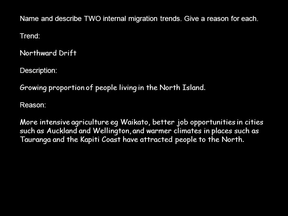 Name and describe TWO internal migration trends. Give a reason for each.