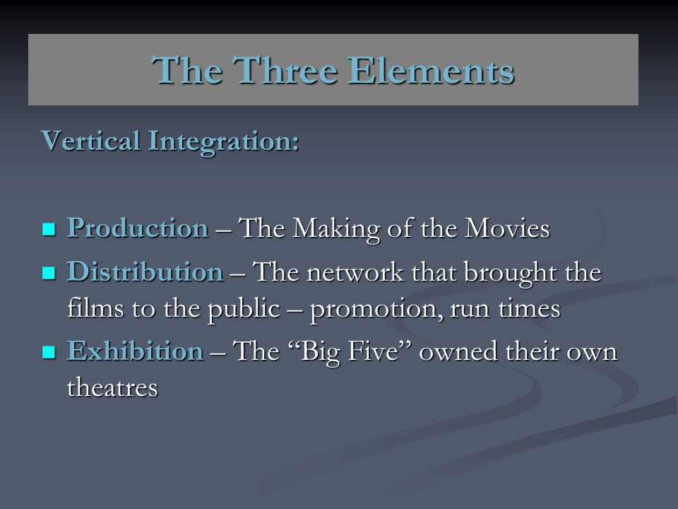 The Three Elements Vertical Integration: