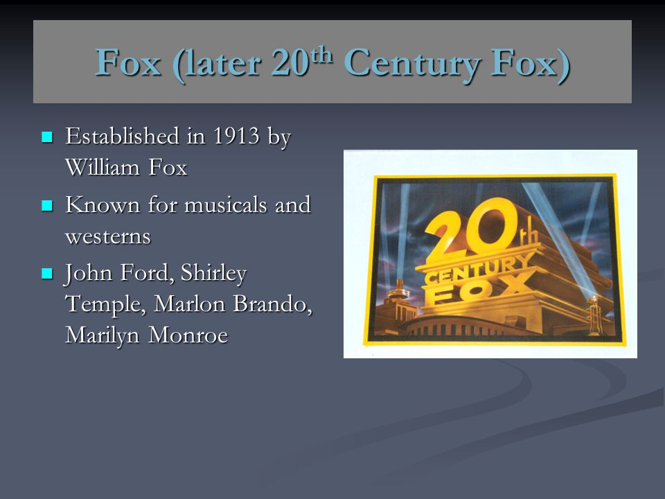 Fox (later 20th Century Fox)
