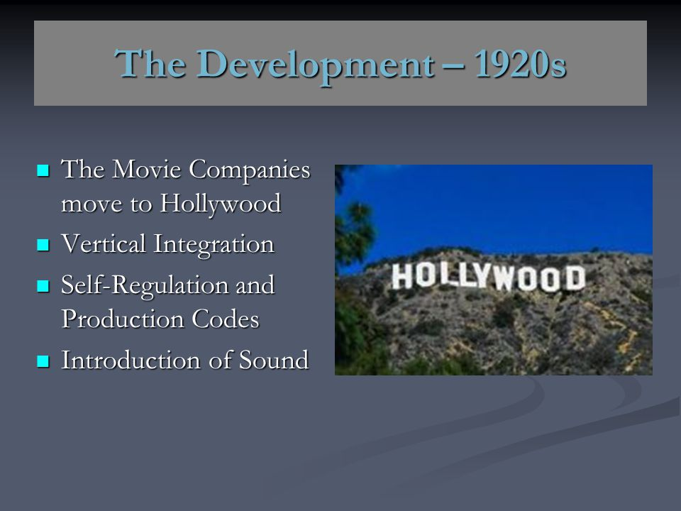 The Development – 1920s The Movie Companies move to Hollywood