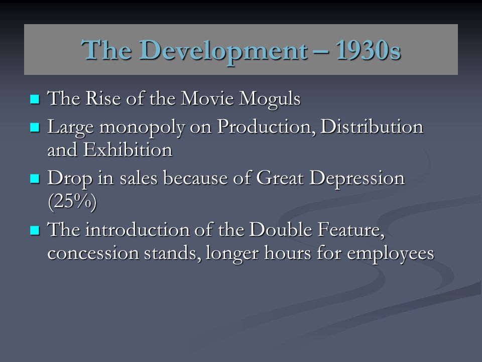 The Development – 1930s The Rise of the Movie Moguls